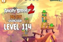 Angry Birds 2 Level 114 Pig City – Shangham 3-Star Walkthrough