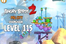 Angry Birds 2 Level 115 Pig City – Shangham 3-Star Walkthrough