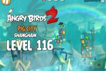 Angry Birds 2 Level 116 Pig City – Shangham 3-Star Walkthrough