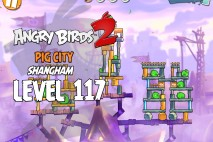 Angry Birds 2 Level 117 Pig City – Shangham 3-Star Walkthrough