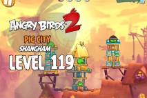 Angry Birds 2 Level 119 Pig City – Shangham 3-Star Walkthrough