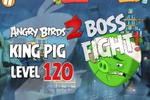 Angry Birds 2 King Pig Level 120 Boss Fight Walkthrough – Pig City Shangham