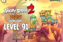 Angry Birds 2 Level 91 Pig City – Shangham 3-Star Walkthrough