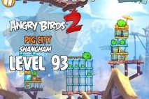 Angry Birds 2 Level 93 Pig City – Shangham 3-Star Walkthrough