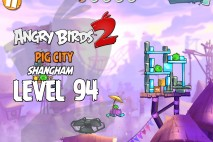 Angry Birds 2 Level 94 Pig City – Shangham 3-Star Walkthrough
