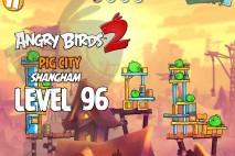 Angry Birds 2 Level 96 Pig City – Shangham 3-Star Walkthrough