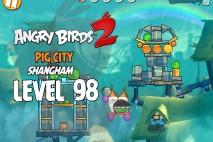 Angry Birds 2 Level 98 Pig City – Shangham 3-Star Walkthrough