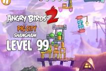 Angry Birds 2 Level 99 Pig City – Shangham 3-Star Walkthrough