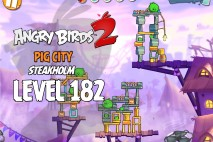Angry Birds 2 Level 182 Pig City – Steakholm 3-Star Walkthrough