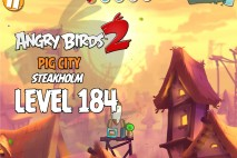 Angry Birds 2 Level 184 Pig City – Steakholm 3-Star Walkthrough