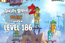 Angry Birds 2 Level 186 Pig City – Steakholm 3-Star Walkthrough