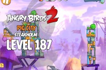Angry Birds 2 Level 187 Pig City – Steakholm 3-Star Walkthrough