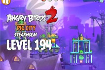 Angry Birds 2 Level 194 Pig City – Steakholm 3-Star Walkthrough