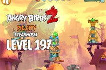 Angry Birds 2 Level 197 Pig City – Steakholm 3-Star Walkthrough