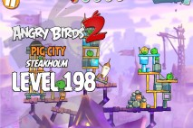 Angry Birds 2 Level 198 Pig City – Steakholm 3-Star Walkthrough