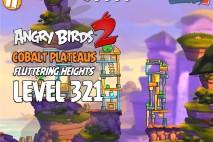 Angry Birds 2 Level 321 Cobalt Plateaus Fluttering Heights 3-Star Walkthrough