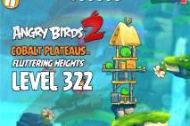 Angry Birds 2 Level 322 Cobalt Plateaus Fluttering Heights 3-Star Walkthrough