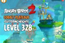 Angry Birds 2 Level 328 Cobalt Plateaus Fluttering Heights 3-Star Walkthrough