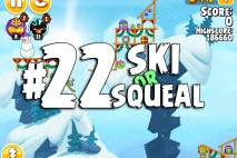 Angry Birds Seasons Ski or Squeal Level 1-22 Walkthrough