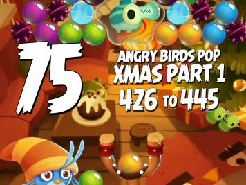 Let's Play Angry Birds Pop Part 75 Levels 426 to 445 - Christmas Part 2