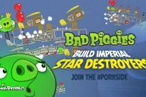 Bad Piggies – PIGineering: Empire Hires the Piggies to Build Next Generation Star Destroyers