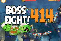 Angry Birds 2 Boss Fight Level 414  Walkthrough – Pig City Ham Francisco
