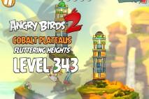 Angry Birds 2 Level 343 Cobalt Plateaus Fluttering Heights 3-Star Walkthrough