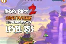Angry Birds 2 Level 355 Cobalt Plateaus Fluttering Heights 3-Star Walkthrough