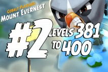 Angry Birds 2 Levels 381 to 400 Cobalt Plateaus – Mount Evernest 3-Star Walkthrough