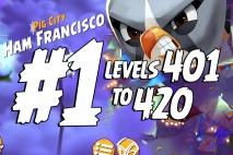 Angry Birds 2 Levels 401 to 420 Pig City – Ham Francisco 3-Star Walkthrough