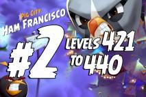 Angry Birds 2 Levels 421 to 440 Pig City – Ham Francisco 3-Star Walkthrough