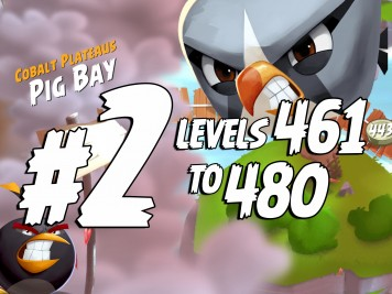 Angry Birds 2 Pig Bay Levels 461 to 480 Part 2 Compilation