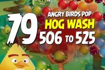 Angry Birds Pop Levels 506 to 525 Hog Wash Walkthroughs