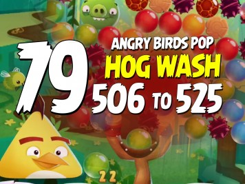 Angry Birds Pop Part 79 - Levels 506 to 525 - Hog Wash