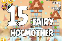 Angry Birds Seasons Fairy Hogmother Level 1-15 Walkthrough