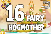 Angry Birds Seasons Fairy Hogmother Level 1-16 Walkthrough