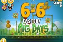 Angry Birds Seasons The Pig Days Level 6-6 Walkthrough | Easter!