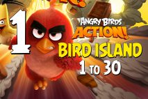 Angry Birds Action! Levels 1 to 30 – Bird Island Walkthroughs