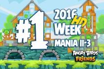 Angry Birds Friends 2016 Tournament Mania II-3 Level 1 Week 204 Walkthrough
