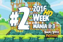 Angry Birds Friends 2016 Tournament Mania II-3 Level 2 Week 204 Walkthrough