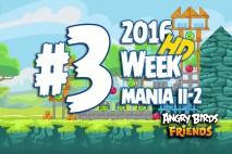 Angry Birds Friends 2016 Tournament Mania II-2 Level 3 Week 204 Walkthrough