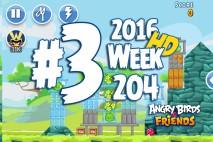 Angry Birds Friends 2016 Tournament Mania II-1 Level 3 Week 204 Walkthrough