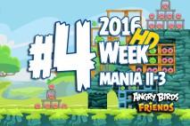 Angry Birds Friends 2016 Tournament Mania II-3 Level 4 Week 204 Walkthrough