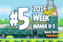 Angry Birds Friends 2016 Tournament Mania II-3 Level 5 Week 204 Walkthrough