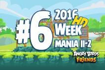 Angry Birds Friends 2016 Tournament Mania II-2 Level 6 Week 204 Walkthrough