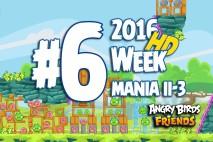 Angry Birds Friends 2016 Tournament Mania II-3 Level 6 Week 204 Walkthrough