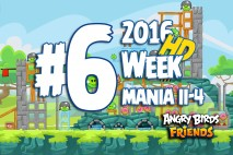 Angry Birds Friends 2016 Tournament Mania II-4 Level 6 Week 204 Walkthrough