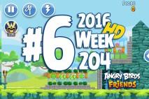 Angry Birds Friends 2016 Tournament Mania II-1 Level 6 Week 204 Walkthrough