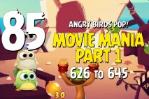 Angry Birds Pop Levels 626 to 645 – Movie Mania Part 1 Walkthroughs