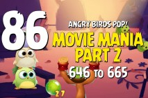 Angry Birds Pop Levels 646 to 665 – Movie Mania Part 2 Walkthroughs